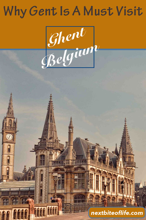 Why Ghent is a must visit in Belgium #ghent #gent #belgium #ghentguide #ghentmustsee #visitghent